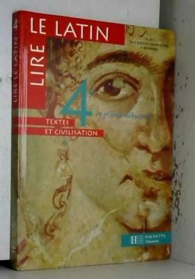 Paul Boehrer, Marie-Françoise Delmas-Massouline... - Lire le latin : Textes et civilisation, 4e et grands débutants niveau 1