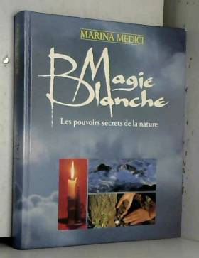 magie blanche - les...