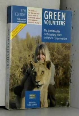 Fabio Ausenda - Green Volunteers: The World Guide to Voluntary Work in Nature Conservation - 6th Edition