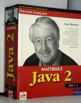 Maîtrisez Java 2