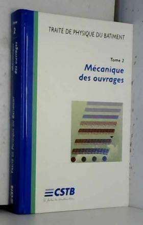 Louis Laret, André Regef et Collectif - Traité de pysique du bâtiment : Tome 2, Mécanique des ouvrages