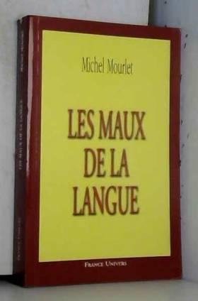 Michel Mourlet - Les maux de la langue