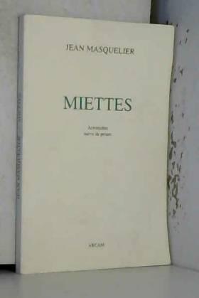 Jean MASQUELIER - Miettes.
