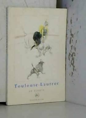 Julien E - Toulouse lautrec au cirque