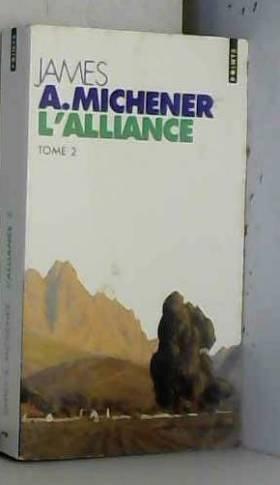 James Albert Michener - L'Alliance, tome 2