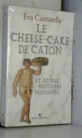 Le Cheese-cake de Caton: et...