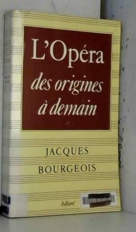 L'opéra : des origines a...