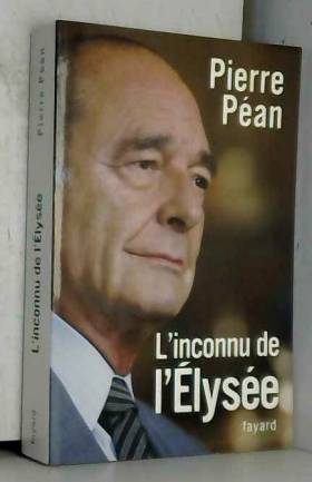 Chirac, l'inconnu de l'Elysée