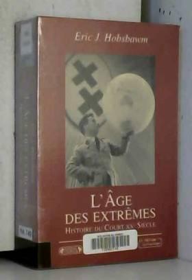 L'âge des extrêmes : Le...