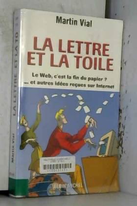 La Lettre et la Toile. Le...