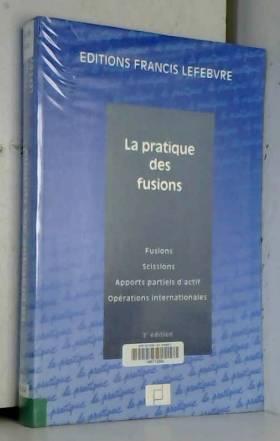 La pratique des fusions :...