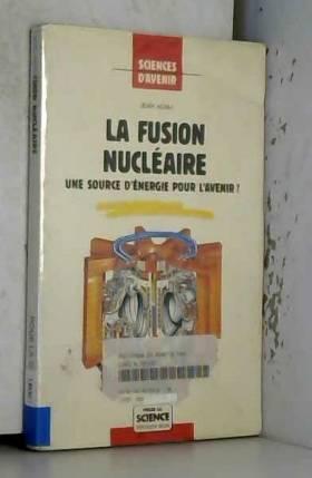 La fusion nucléaire : Une...