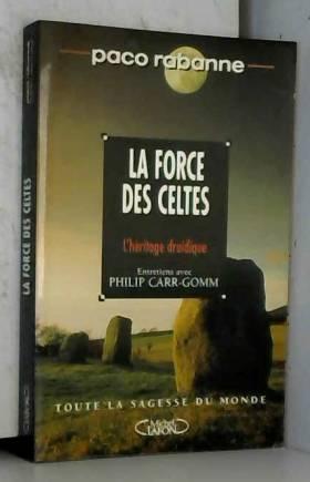 La force des Celtes :...