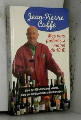 Mes vins préférés à moins...