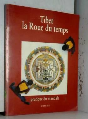 Tibet, la roue du temps :...