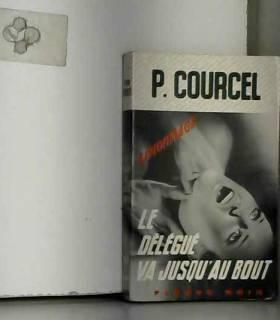 COURCEL (P.) - Le délégué va jusqu'au bout