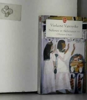 Violaine Vanoyeke - Néfertiti et Akhenaton, tome 2 : L'Horizon d'Aton