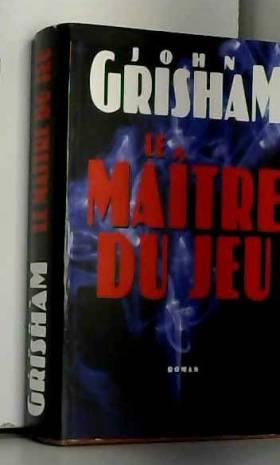 John Grisham - Le maître du jeu