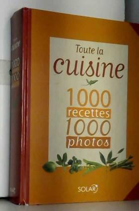 Toute la cuisine 1 000...