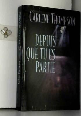 Carlène Thompson - Depuis que tu es partie
