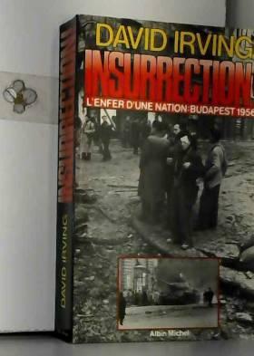 Insurrection ! : Budapest 1956