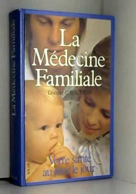 Blouin  Dr - La medecine familiale : votre sante au jour le jour