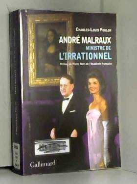 Charles-Louis Foulon et Pierre Nora - André Malraux, ministre de l'Irrationnel