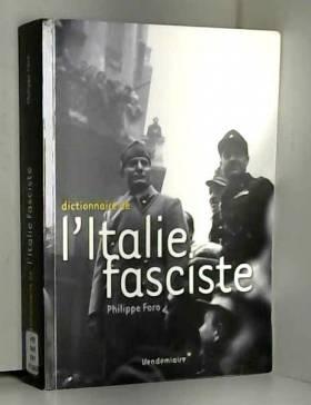 Philippe Foro - Dictionnaire de l'Italie fasciste