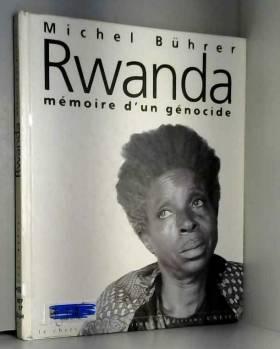 RWANDA MEMOIRE D UN GENOCIDE