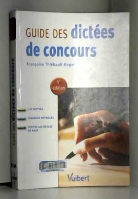 Françoise Thiébault-Roger - Guide des dictées de concours
