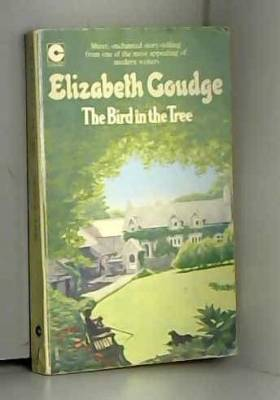 Elizabeth Goudge - Bird in the Tree