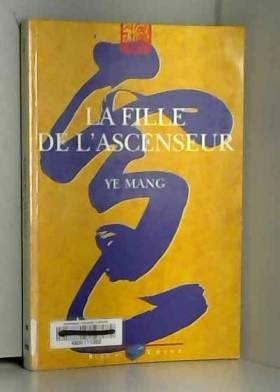 Mang Ye - La Fille de l'Ascenseur