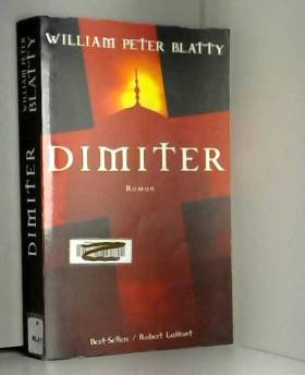 William Peter BLATTY et Philippe HUPP - Dimiter