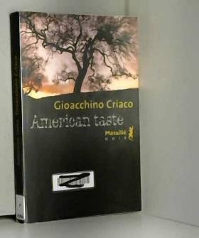 Gioacchino Criaco et Serge Quadruppani - American taste