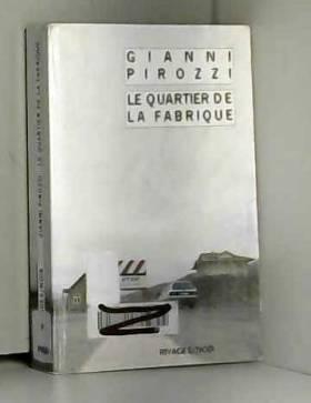 Gianni Pirozzi - Le Quartier de la Fabrique
