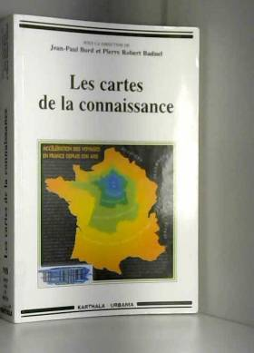Jean-Paul Bord, Pierre-Robert Baduel et Collectif - Les cartes de la connaissance