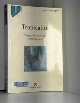 La tropicalité: Géographie...