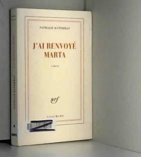 Nathalie Kuperman - J'ai renvoyé Marta
