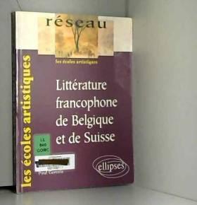 Paul Gorceix - Littérature francophone de Belgique et de Suisse