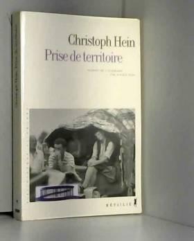 Christoph Hein - Prise de territoire