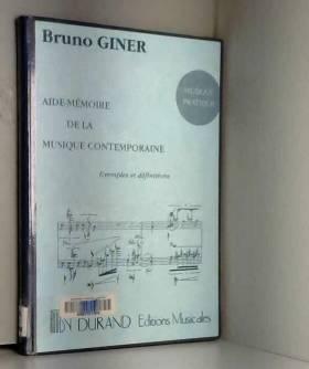 Bruno Giner et Michel Fischer - Aide-mémoire de la musique contemporaine : Exemples et définitions (Musique pratique)