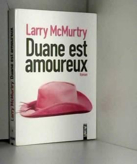 Larry MCMURTRY et Sophie ASLANIDES - Duane est amoureux