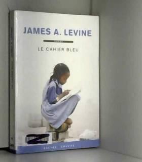 James A. Levine et Sylviane Lamoine - Le cahier bleu