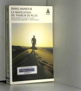 Jamal Mahjoub - La navigation du faiseur de pluie
