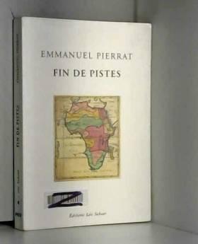 Emmanuel Pierrat - Fin de pistes