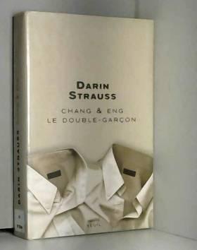 Darin Strauss et Aline Azoulay - Chan et Eng : Le Double-garçon
