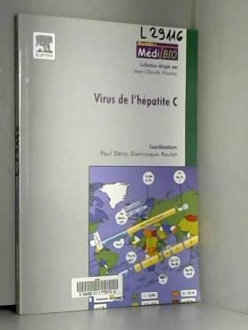 Paul Deny et Dominique Roulot - Le virus de l'hépatite C