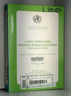 J. Brodsky, Jack Habib et M. Hirschfeld - Long-Term Care In Developing Countries: Ten Case Studies