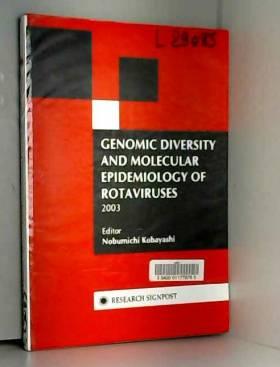 Dr. Nobumichi Kobayashi - Geonomic Diversity and Molecular Epidemiology of Rotaviruses