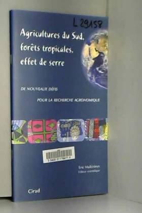 Eric Malézieux et QUAE - Agricultures du sud, forêts tropicales, effet de serre: De nouveaux défis pour la recherche...